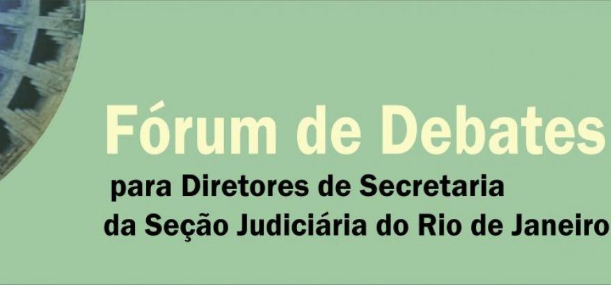 E-Proc é tema de Fórum de Debates na JFRJ