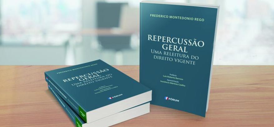 """Juiz federal Frederico Montedonio Rego lança o livro """"Repercussão Geral - Uma Releitura do Direito Vigente"""", no STF e no CCJF"""