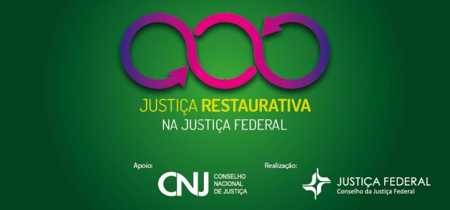 Cartaz sobre evento Justiça Restaurativa na Justiça Federal com as logos do CNJ e CJF